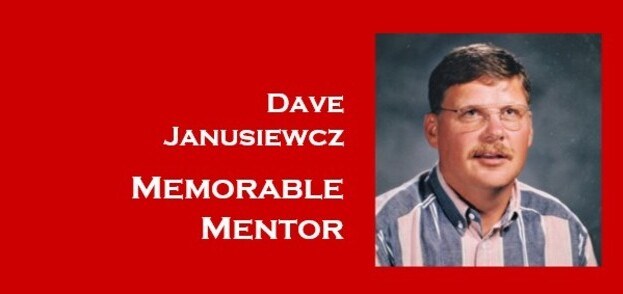 Dave Janusiewcz - Memorable Mentor